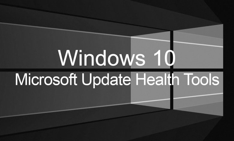 What are Microsoft Update Health Tools?